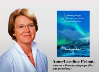 maison Lys Bleu Éditions, « Moments partagés par Dieu avec ses enfants », est un livré écrit par la Suissesse Anne-Caroline Prénat